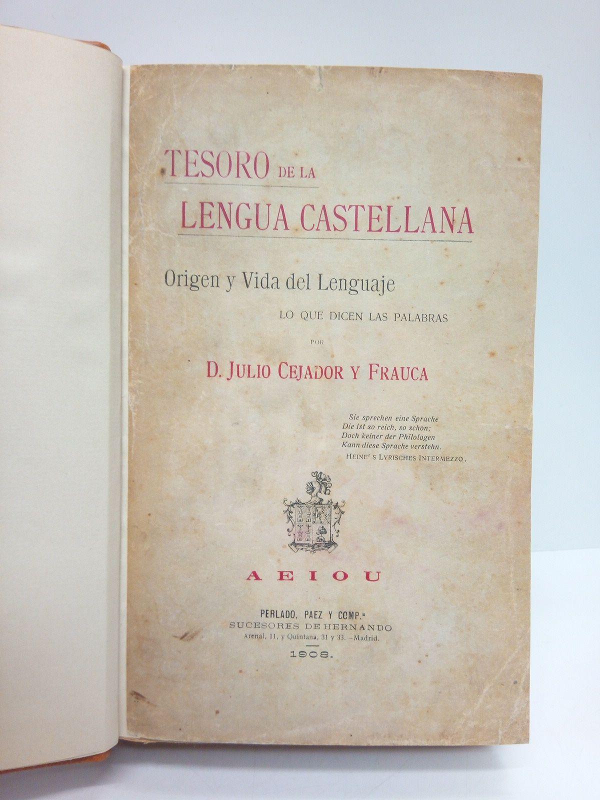 Tesoro de la Lengua Castellana: Origen y Vida del Lenguaje. Lo que dicen las palabras