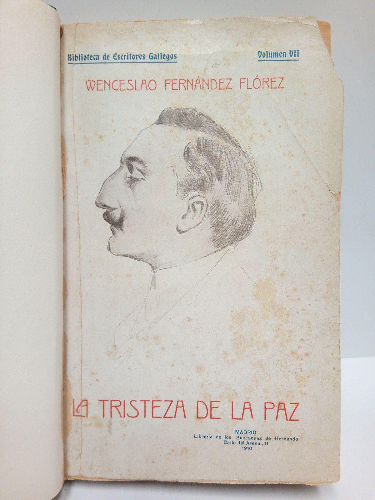 """La tristeza de la paz / Prologo: """"Wenceslao Fernández Flórez"""", por Luis Antón del Olmet"""