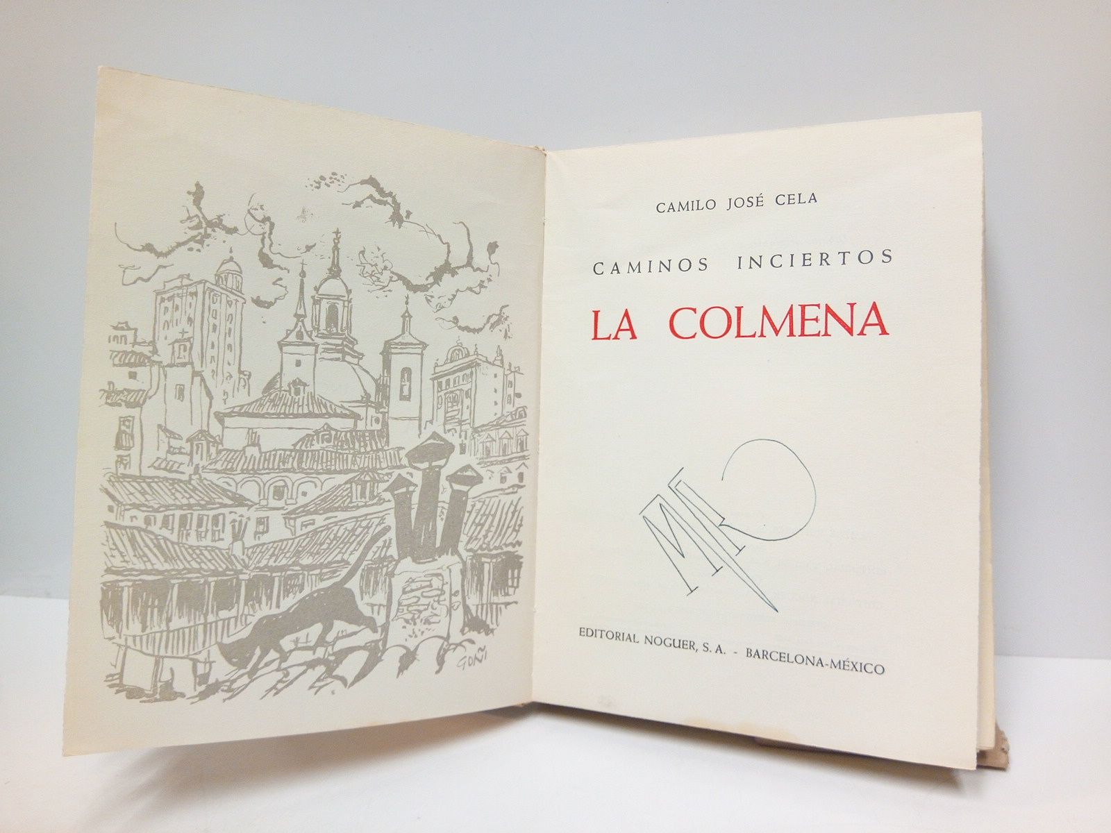 Caminos Inciertos: LA COLMENA /  [A modo de prólogos incluye las tres notas que abrían la 1ª Ed., la 2ª Ed. y esta 3ª Ed.]; Ilustrada con dibujos originales de Lorenzo Goñi