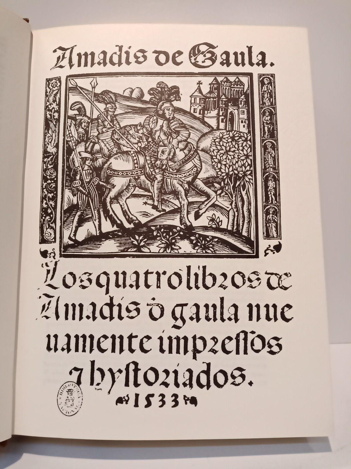 Los cuatro libros de Amadís de Gaula nuevamente impresos y historiados