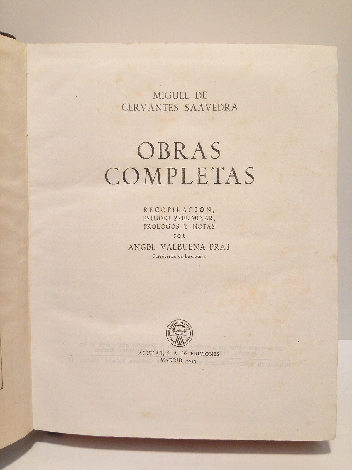 Obras Completas /  Recopilación, estudio preliminar, prólogos y notas, por Angel Valbuena Prat